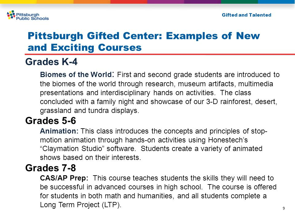 Pittsburgh Gifted Center: Examples of New and Exciting Courses Grades K-4 Biomes of the World : First and second grade students are introduced to the