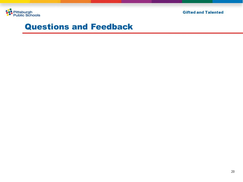 Questions and Feedback Gifted and Talented 20