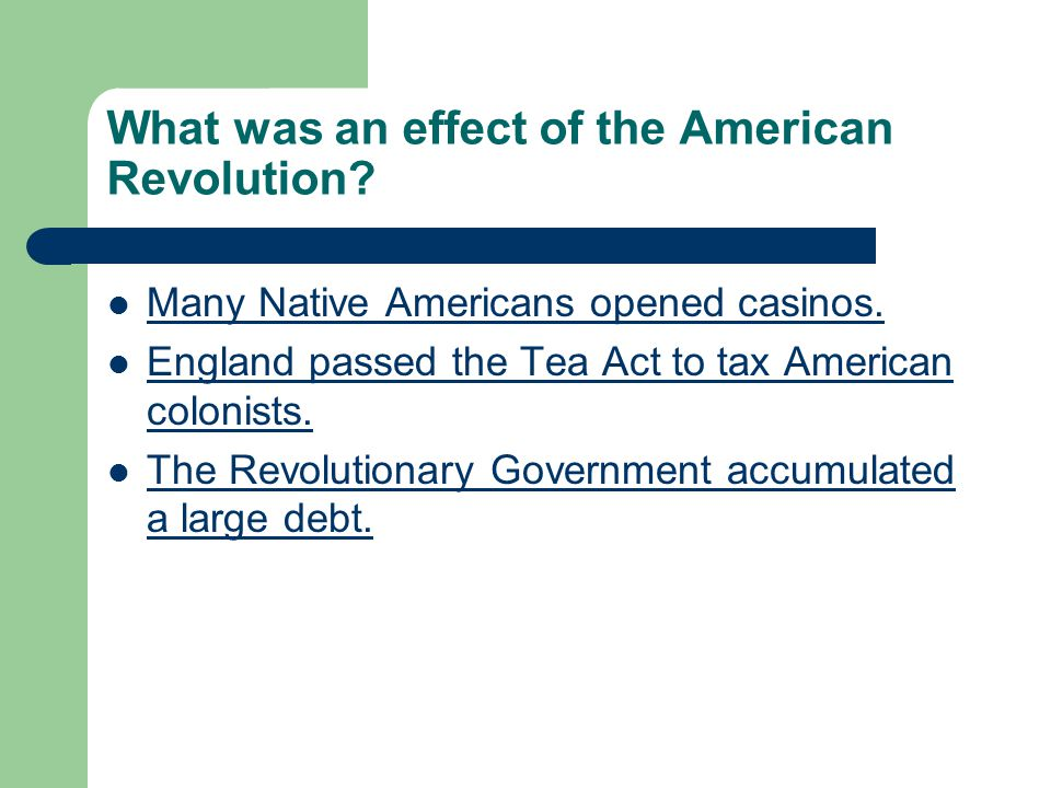 What was an effect of the American Revolution. Many Native Americans opened casinos.