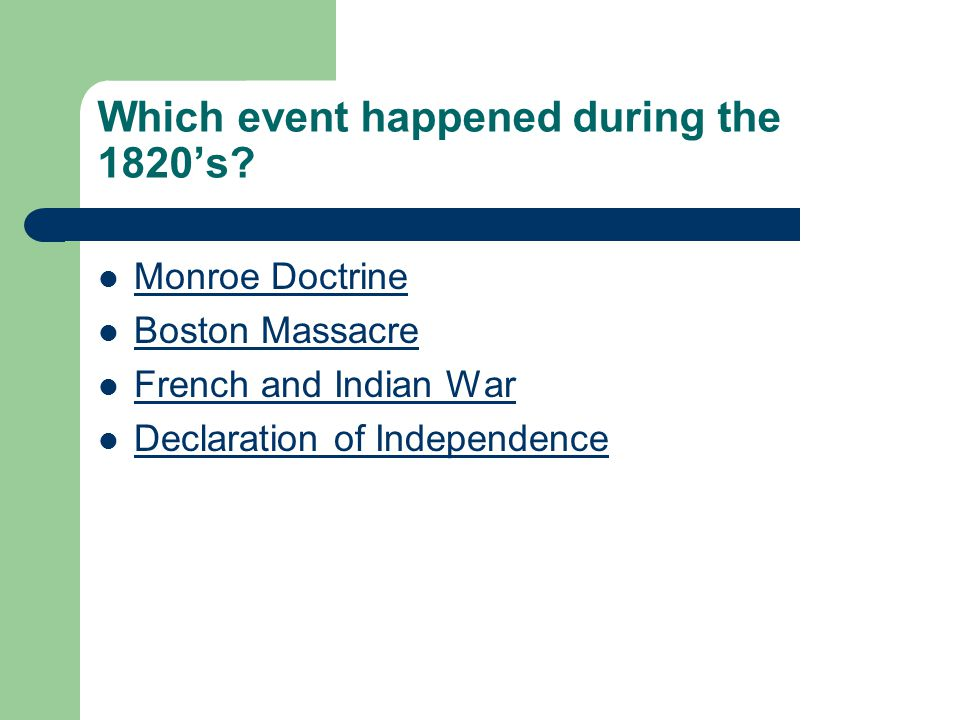 Which event happened during the 1820's.