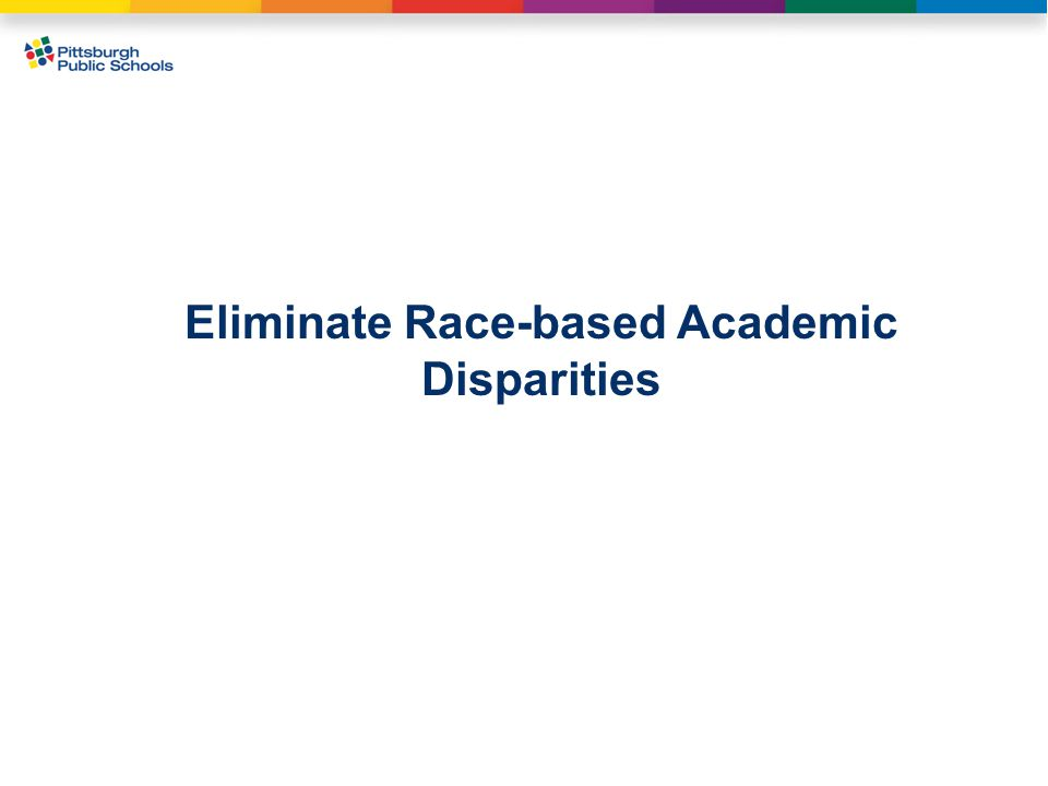 Eliminate Race-based Academic Disparities