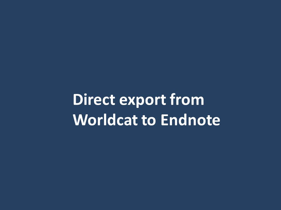 Direct export from Worldcat to Endnote
