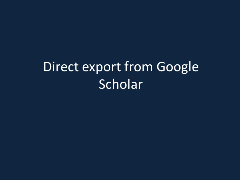 Direct export from Google Scholar