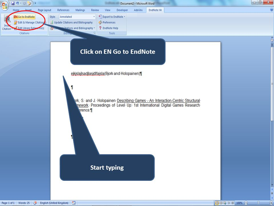 Click on EN Go to EndNote Start typing