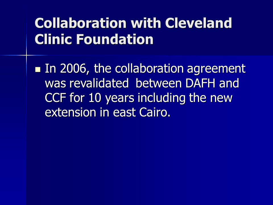 Collaboration with Cleveland Clinic Foundation In 2006, the collaboration agreement was revalidated between DAFH and CCF for 10 years including the ne