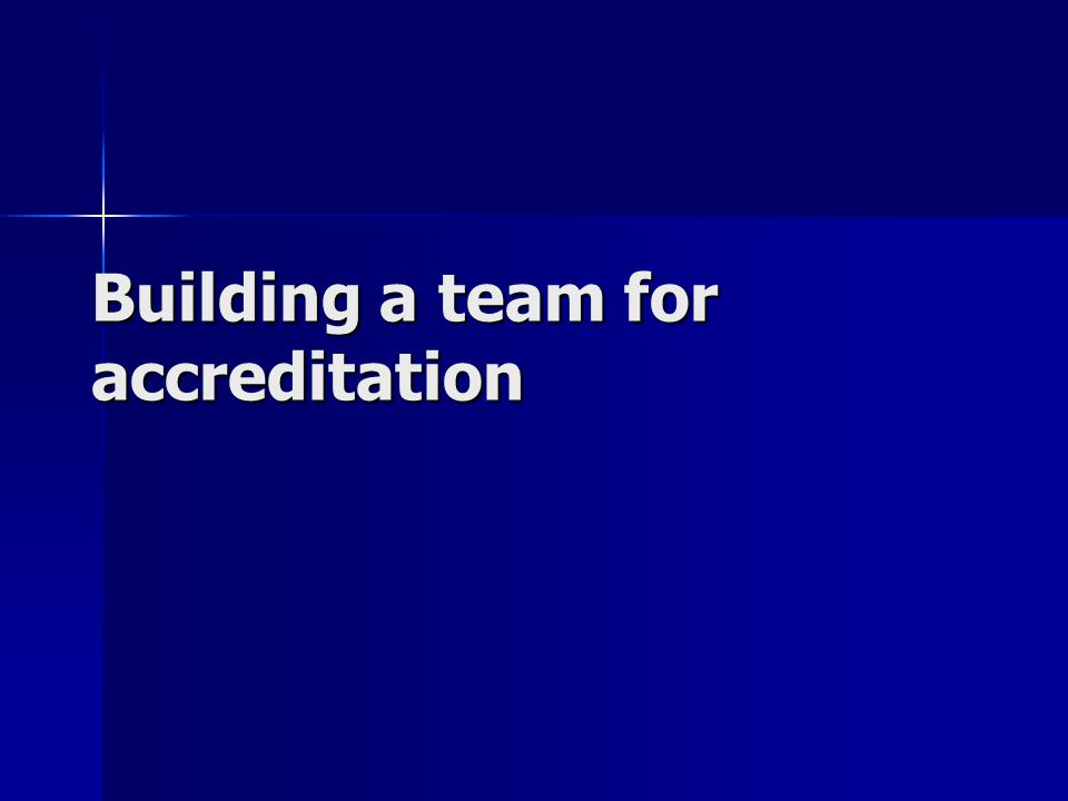 Building a team for accreditation