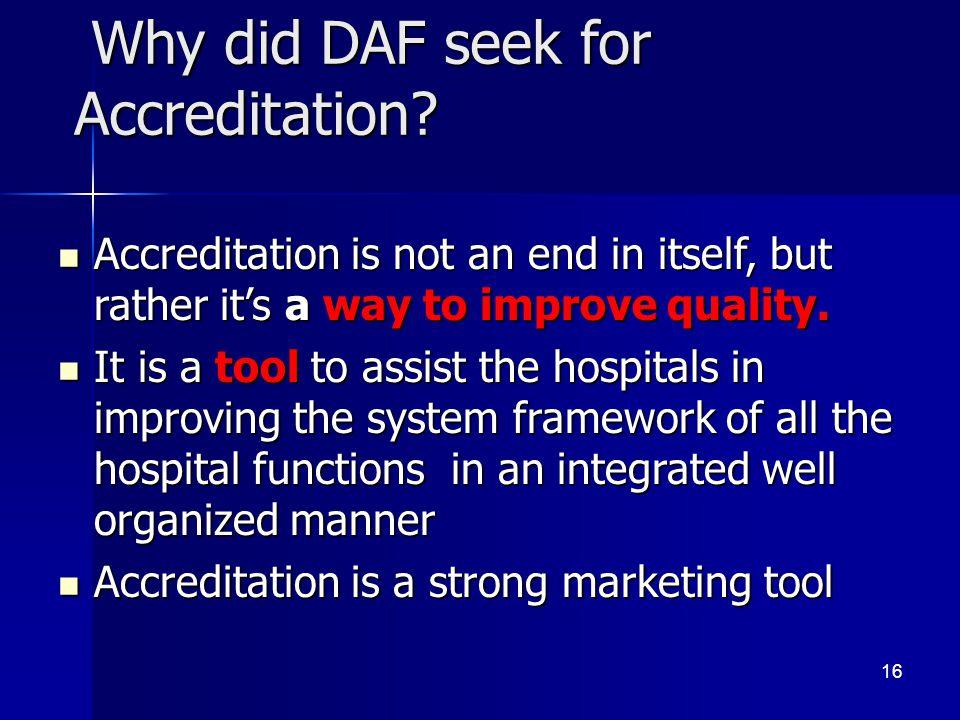 Why did DAF seek for Accreditation. Why did DAF seek for Accreditation.