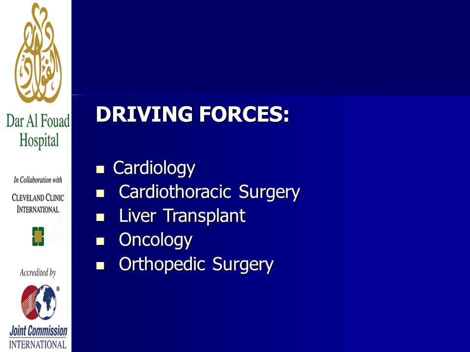 DRIVING FORCES: Cardiology Cardiology Cardiothoracic Surgery Cardiothoracic Surgery Liver Transplant Liver Transplant Oncology Oncology Orthopedic Surgery Orthopedic Surgery