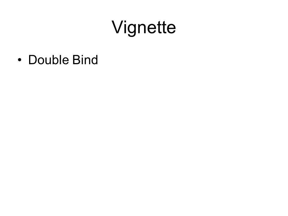 Vignette Double Bind