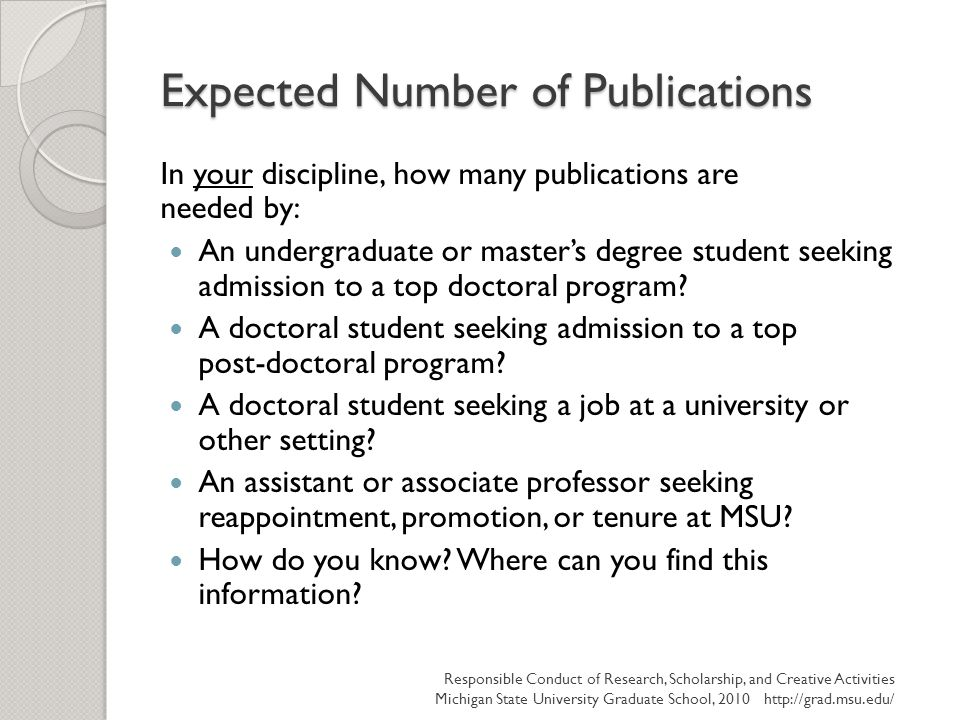 Expected Number of Publications In your discipline, how many publications are needed by: An undergraduate or master's degree student seeking admission to a top doctoral program.