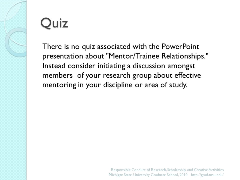 Quiz There is no quiz associated with the PowerPoint presentation about