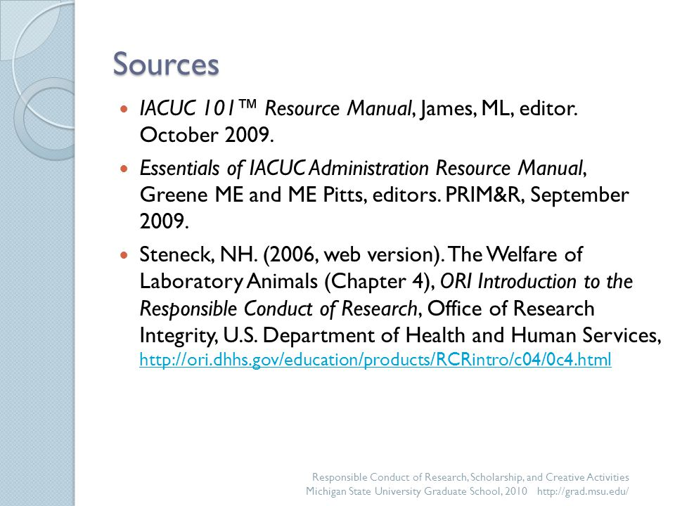 Sources IACUC 101™ Resource Manual, James, ML, editor.