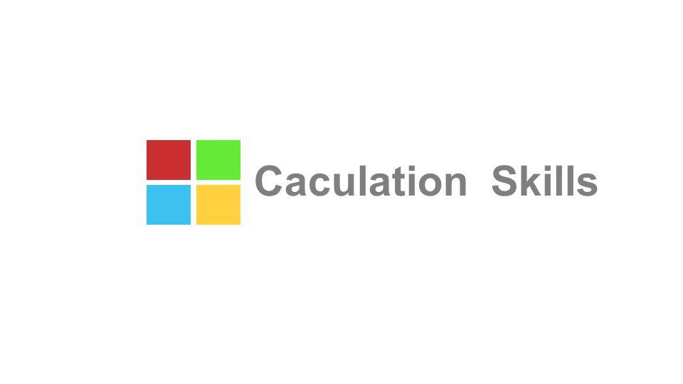 Caculation Skills