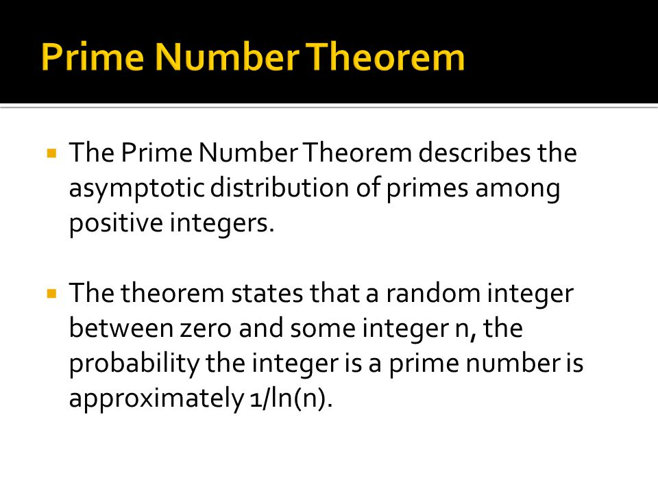  The Prime Number Theorem describes the asymptotic distribution of primes among positive integers.