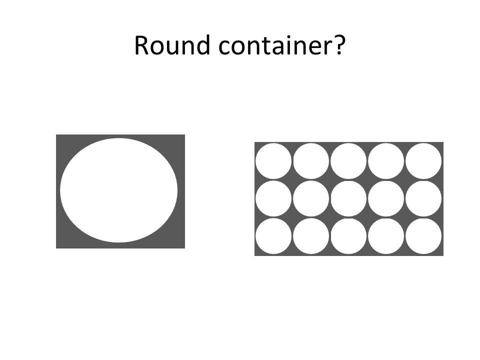 Round container?