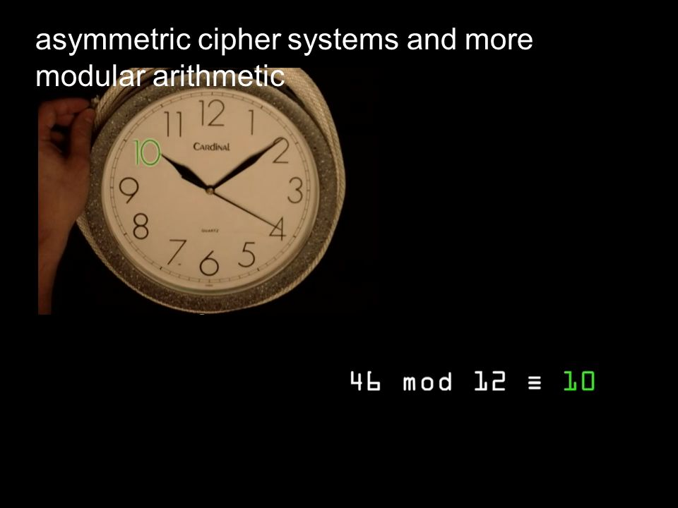 asymmetric cipher systems and more modular arithmetic