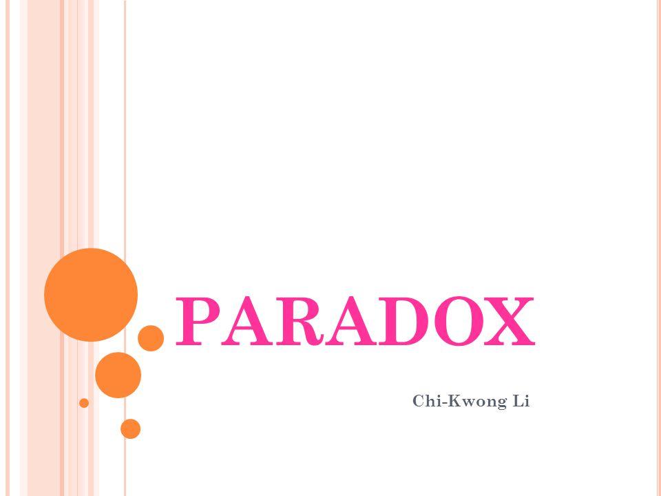 PARADOX Chi-Kwong Li