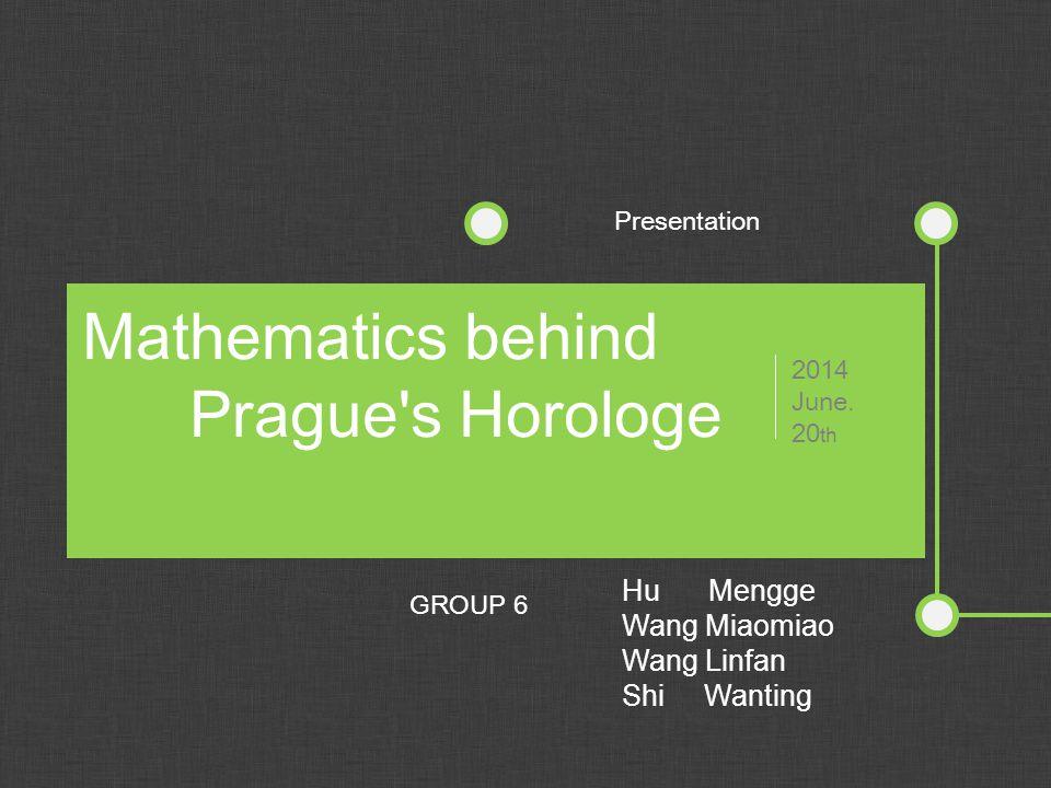 Mathematics behind Prague s Horologe 2014 June.
