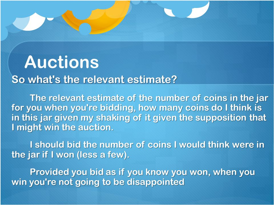 Auctions So what s the relevant estimate.