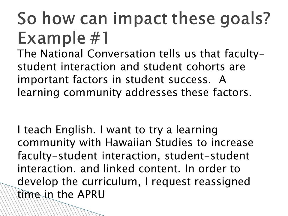 The National Conversation tells us that faculty- student interaction and student cohorts are important factors in student success.