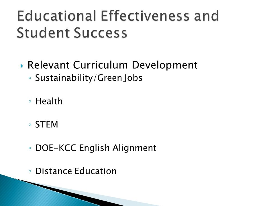  Relevant Curriculum Development ◦ Sustainability/Green Jobs ◦ Health ◦ STEM ◦ DOE-KCC English Alignment ◦ Distance Education