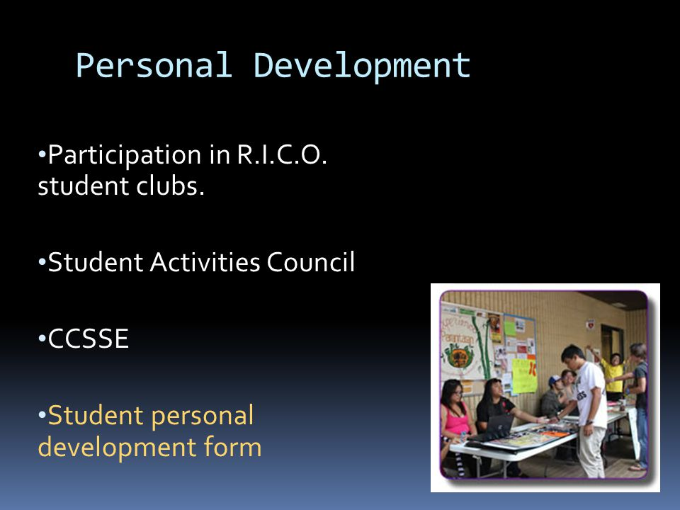 Personal Development Participation in R.I.C.O. student clubs.
