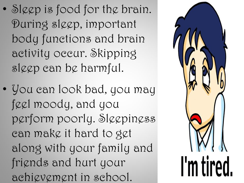 Sleep is food for the brain. During sleep, important body functions and brain activity occur.