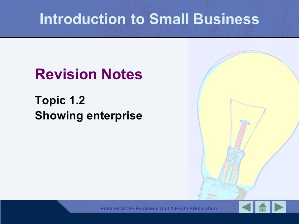 Edexcel GCSE Business Unit 1 Exam Preparation Introduction to Small Business Revision Notes Topic 1.2 Showing enterprise