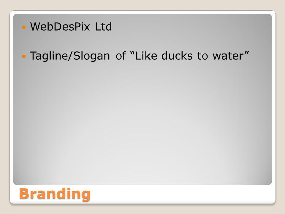 Branding WebDesPix Ltd Tagline/Slogan of Like ducks to water
