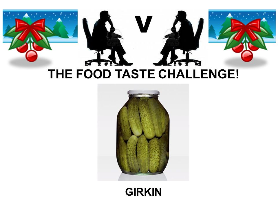V THE FOOD TASTE CHALLENGE! GIRKIN