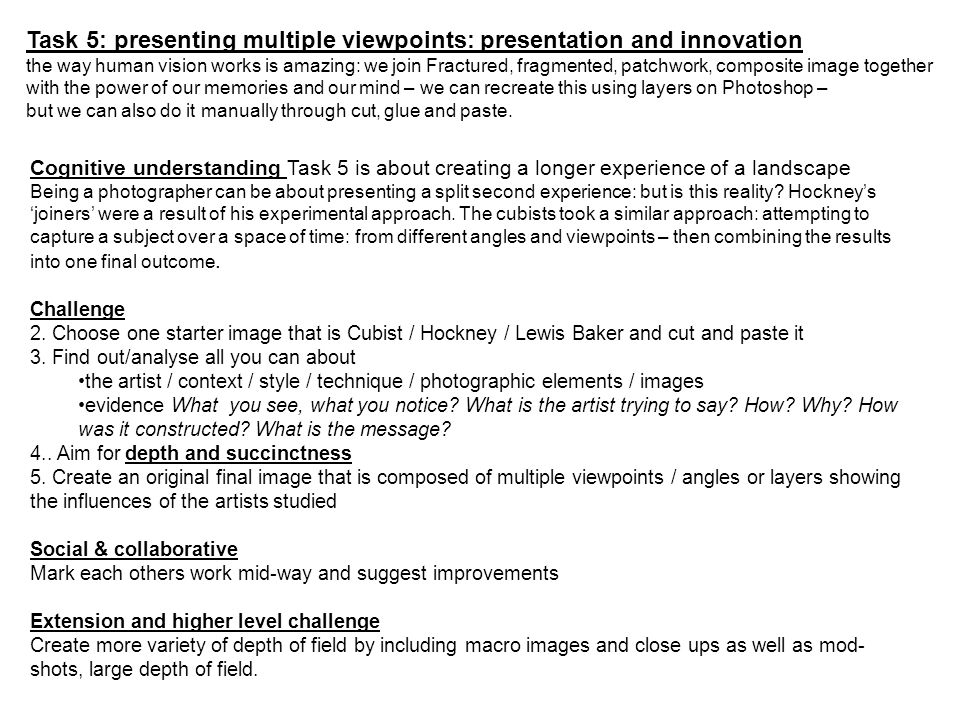 Task 5: presenting multiple viewpoints: presentation and innovation the way human vision works is amazing: we join Fractured, fragmented, patchwork, c