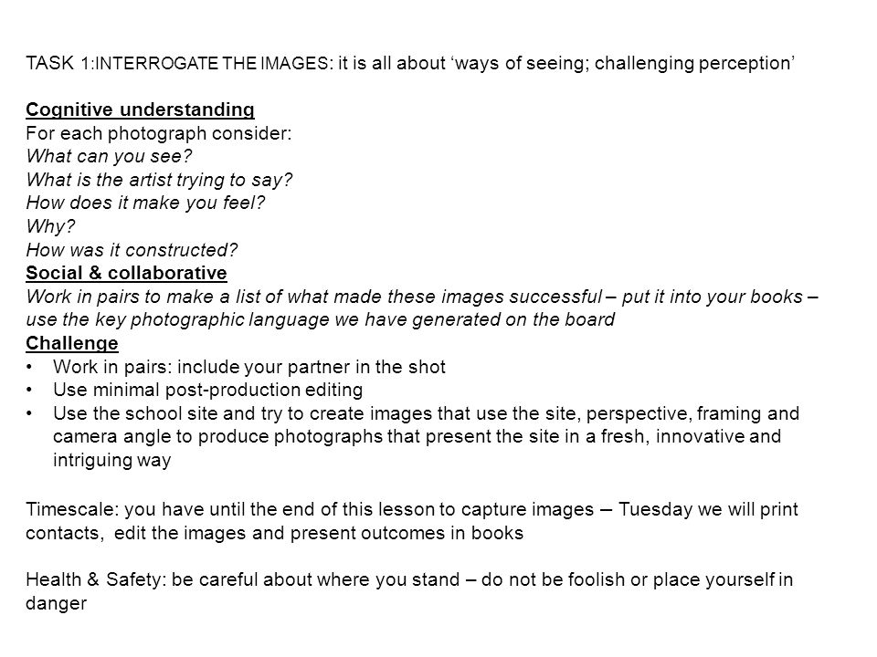 Cognitive understanding For each photograph consider: What can you see.