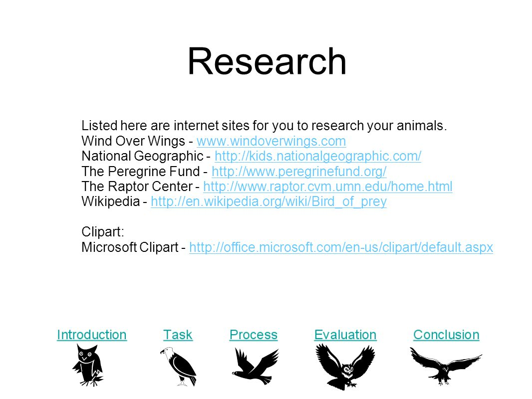 Research Listed here are internet sites for you to research your animals.