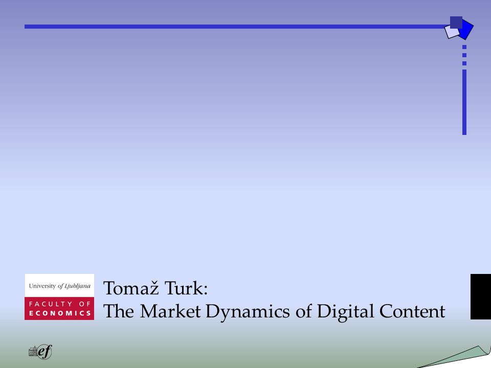 Tomaž Turk: The Market Dynamics of Digital Content