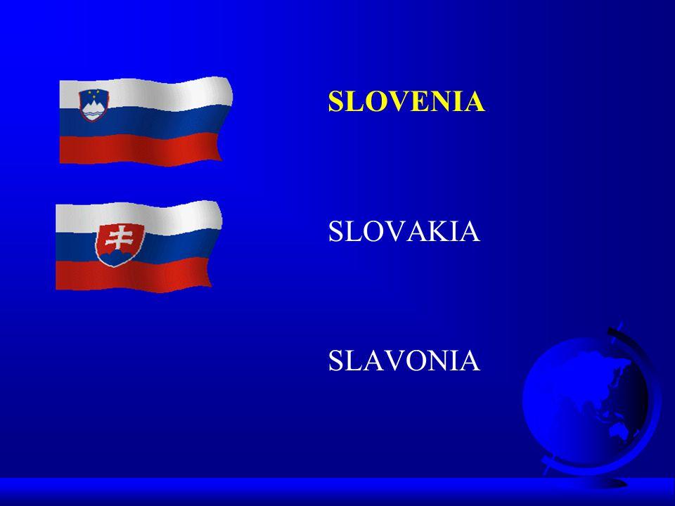 SLOVENIA SLOVAKIA SLAVONIA