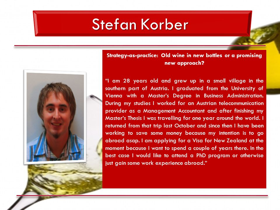 Stefan Korber Strategy-as-practice: Old wine in new bottles or a promising new approach.