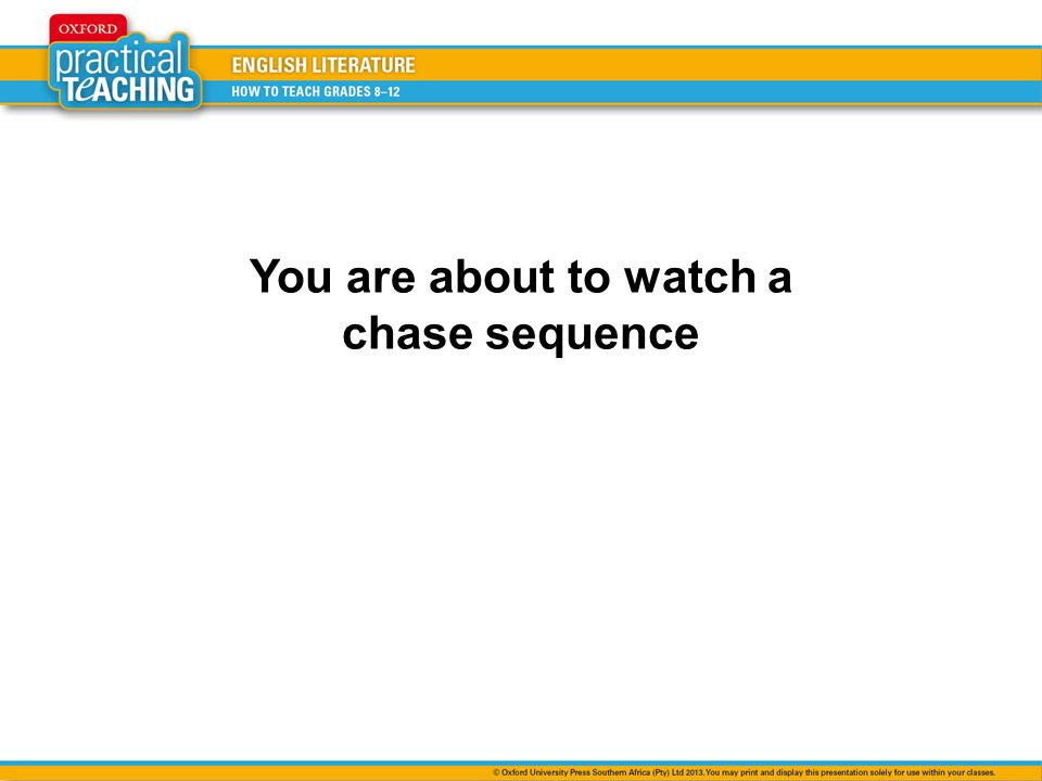 You are about to watch a chase sequence