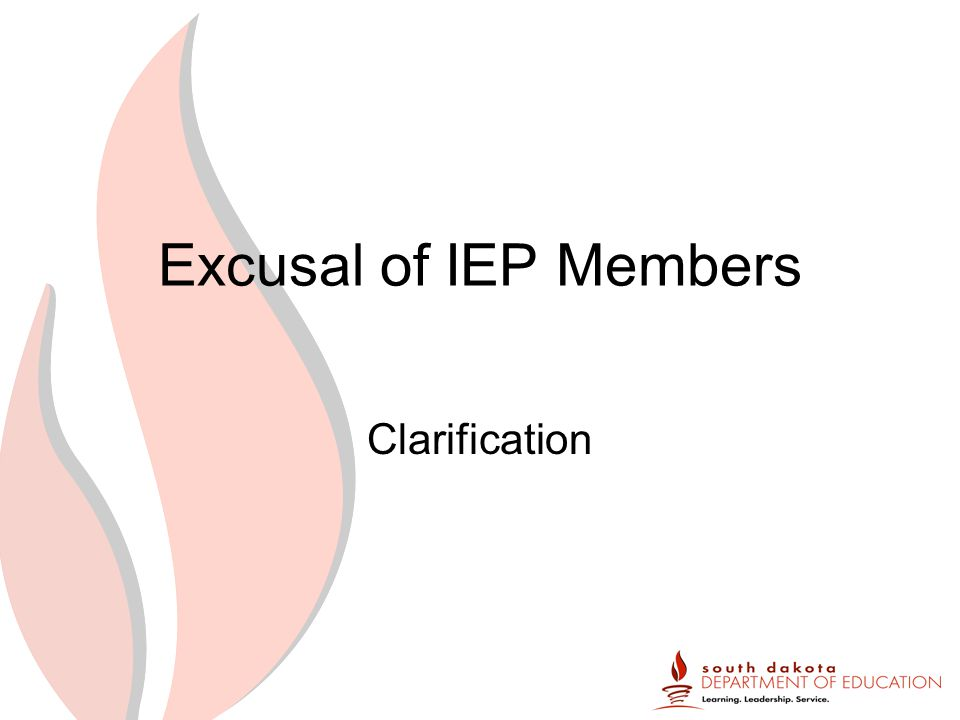 Excusal of IEP Members Clarification