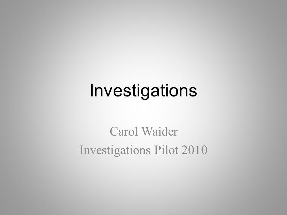 Investigations Carol Waider Investigations Pilot 2010