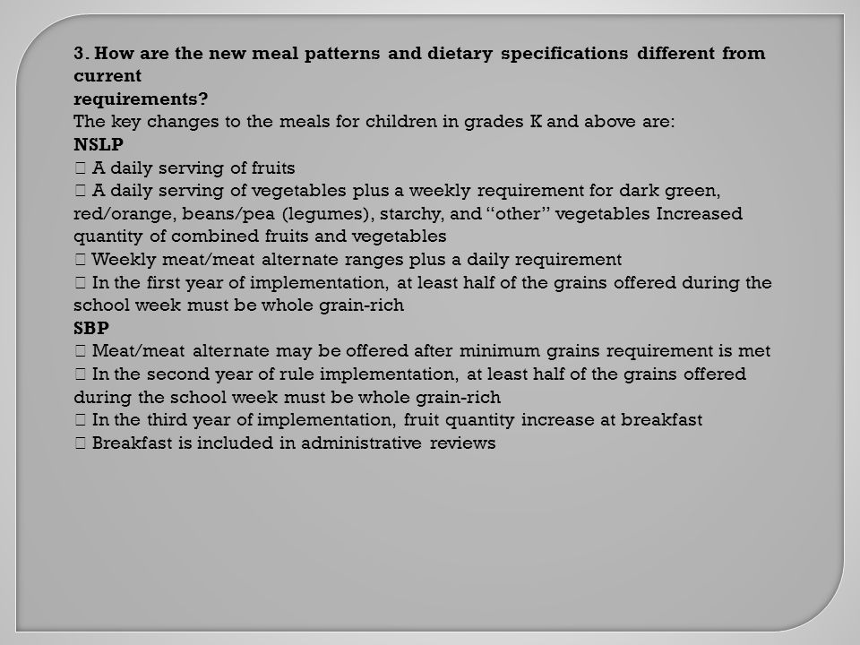 3. How are the new meal patterns and dietary specifications different from current requirements.