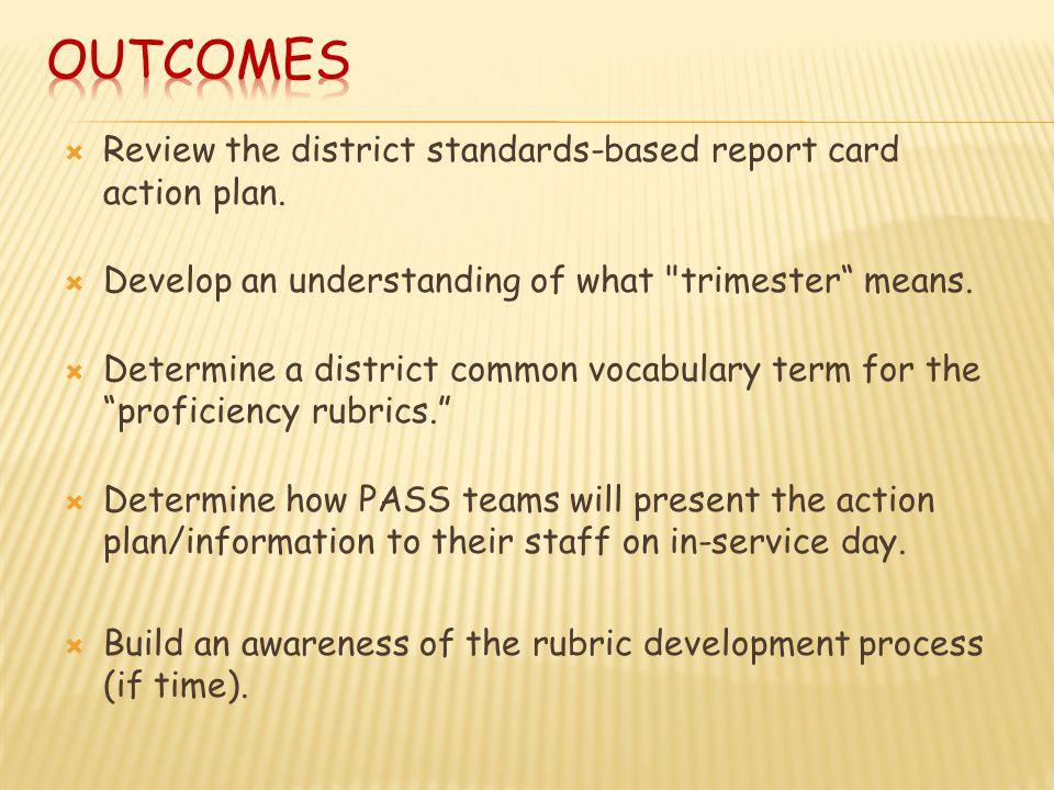  Review the district standards-based report card action plan.
