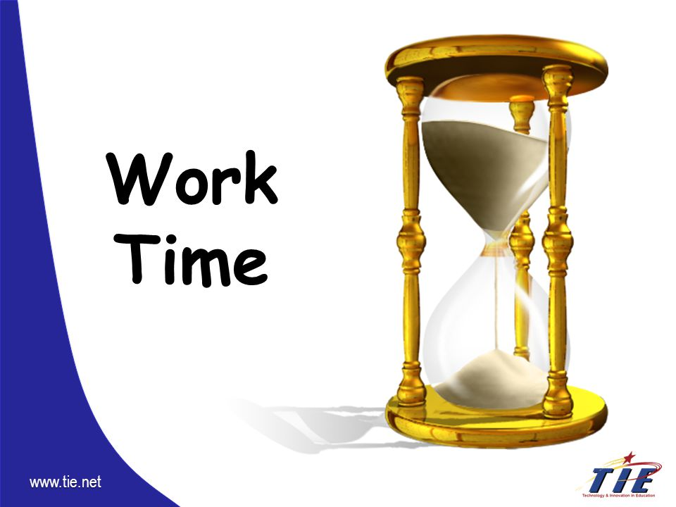 www.tie.net Work Time