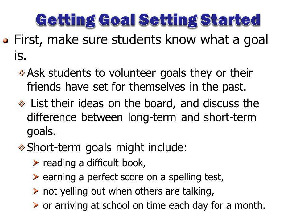 First, make sure students know what a goal is.