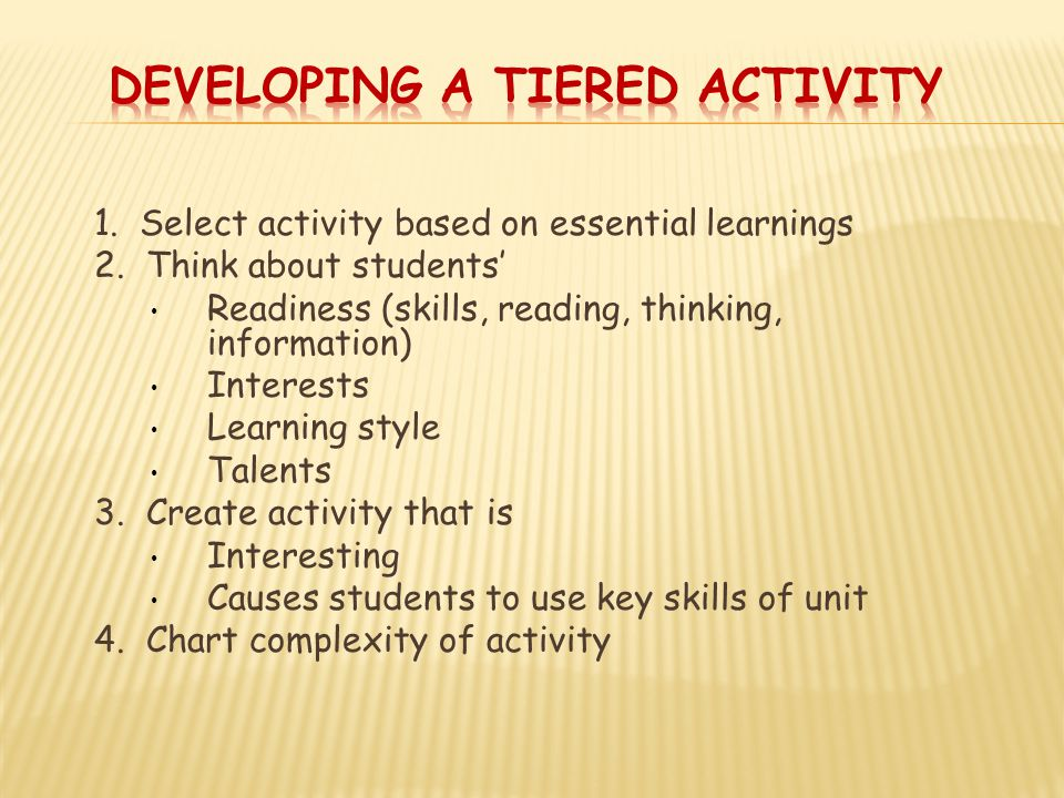 1. Select activity based on essential learnings 2.