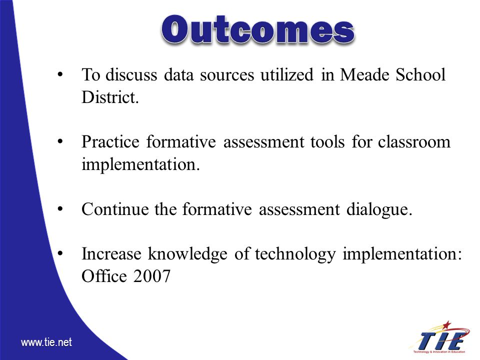 www.tie.net To discuss data sources utilized in Meade School District.