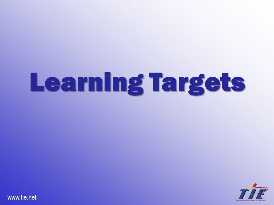 www.tie.net Learning Targets