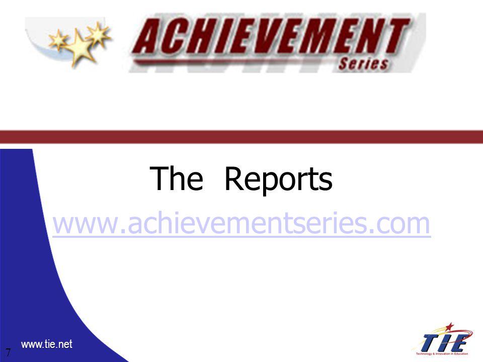 www.tie.net The Reports www.achievementseries.com 7