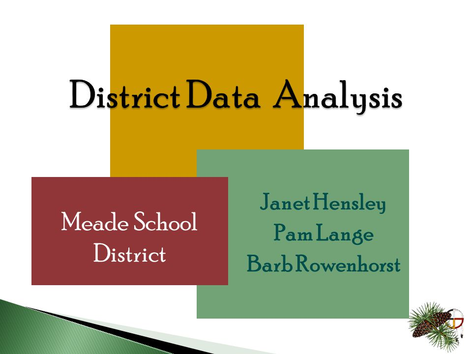 1  Janet Hensley  Pam Lange  Barb Rowenhorst Meade School District