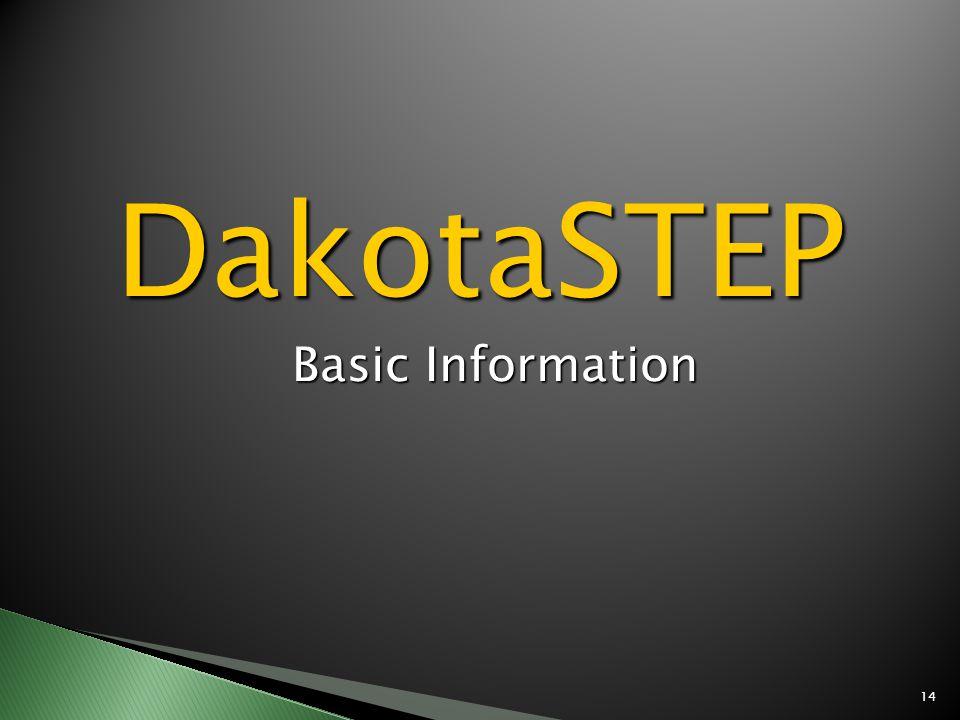 14 DakotaSTEP Basic Information Basic Information