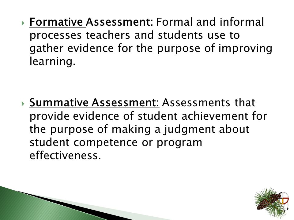 It isn't the method that determines whether the assessment is summative or formative… …it is how the results are used.